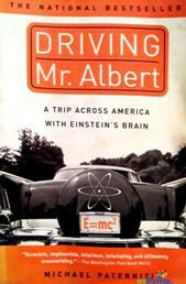 Driving Mr. Albert: A Trip Across America with Einstein's Brain By Michael Paterniti