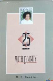 Twenty five years with divinity By MR Kundra