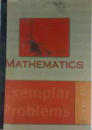 NCERT MATHEMATICS CLASS 12 EXEMPLAR PROBLEMS