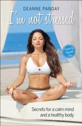 I'm Not Stressed: Secrets for a Calm Mind and a Healthy Body
