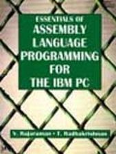 Essentials of Assembly Language Programming for the IBM PC By S. Rajasekaran,T. Radhakrishnan