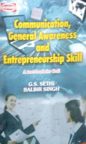 COMMUNICATION, GENERAL AWARENESS AND ENTREPRENEURSHIP SKILL TEXTBOOK FOR CoE By G S Sethi