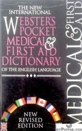 The New International Webster's Pocket Medical and First Aid Dictionary of The English Language