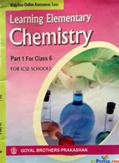 LEARNING ELEMENTARY CHEMISTRY PART 1 FOR CLASS 6 ICSE