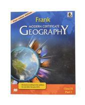 Frank Modern Certificate Geography Class - 9 (Part - I) 2014 (English)