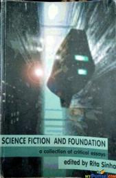 SCIENCE FRICTION AND FOUNDATION A COLLECTION OF CRITICAL ESSAYS