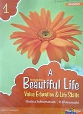 A Beautiful Life 1: Value Education & Life Skills Book by Pearson for Class 1 By Shubha Subramaniam