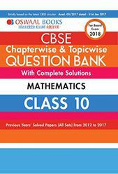 Oswaal CBSE Chapterwise/Topicwise Question Bank For Class 10 Maths(Mar.2018 Exam) By Panel of Experts