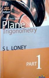 Plane Trigonometry Part 1 by S L Loney
