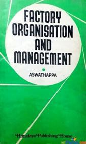 factory organisation and management By aswathappa
