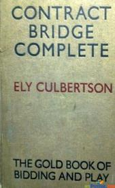 Contract bridge complete the gold book of bidding and play By Ely culbertson