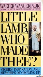LITTLE LAMB WHO MADE THEE?