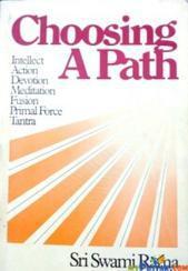 Choosing a path By Sri Swami rana