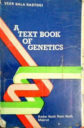 A text book of genetics By Kedarnath ramnath meerut