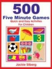 500 Five Minute Games: Quick and Easy Activities for Children