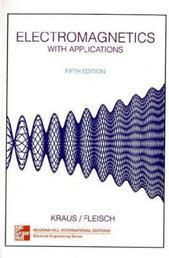 Electromagnetics with Applications 5th Edition By John Kraus, Daniel Fleisch