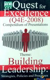 Quest For Excellence QRE - 2008 Compendium Of Presentation Theme Building Leadership Strategies, Policies, And Processes
