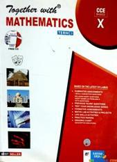 TOGETHER WITH MATHEMATICS TERM 1 FOR CLASS 10 By S.K.BATRA