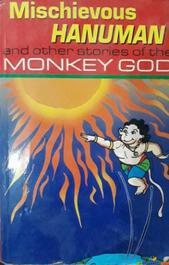 Mischievous Hanuman and other stories of the Monkey God By Rudra Prasad Warrier