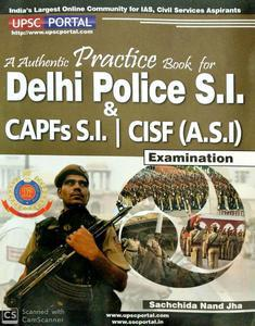A Authentic practice Book for Delhi Police S.I. and CAPFs S.I. CISF (A.S.I) examination