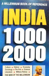 A MILLENNIUM BOOK OF REFERENCE INDIA 1000 TO 2000