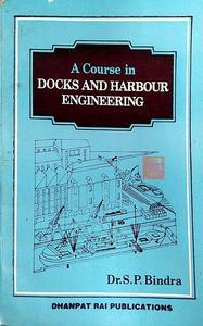 A course in docks and Harbour Engineering by doctor SP Bindra