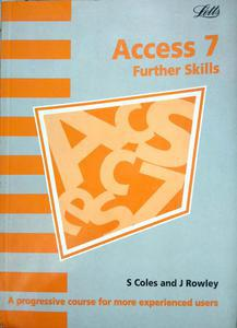 Access 7 further skills a progressive course for more experienced users