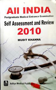 All India postgraduate Medical Entrance Examination self assessment and review 2010