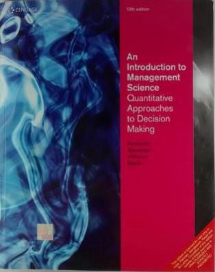 An Introduction to Management Science: Quantitative Approach to Decision Making (With CD) (English) 13th Edition