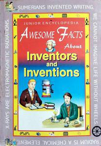 Awesome Facts About Inventors And Inventions