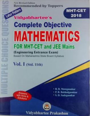 COMPLETE OBEJECTIVE MATHEMATICSFOR MHT-CET AND JEE MAINS VOL-1 STD 11