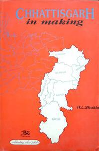 Chhattisgarh in making