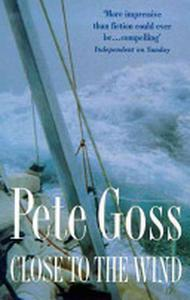 Close to the Wind by Pete Goss