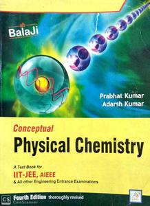 Conceptual Physical Chemistry a textbook for IIT, JEE, AIEEE 4th edition