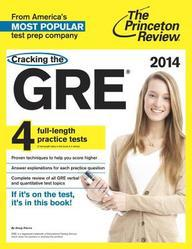 Cracking the GRE, 2014 Edition (Graduate School Test Preparation)