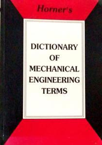 DICTIONARY OF MECHANICAL ENGINEERING TERMS
