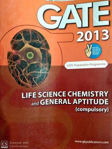 GATE 2013 Life Science Chemistry and General Aptitude (compulsory)