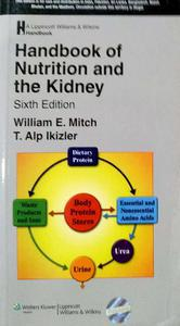 HANDBOOK OF NUTRITION AND THE KIDNEY BY NONE