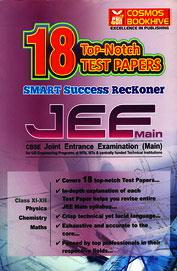 Jee Main Smart Success Reckoner : 18 Top Notch     Test Papers Class 11& 12 : Physics/Chemistry/M