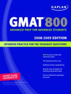 Kaplan GMAT 800, 2008-2009 Edition