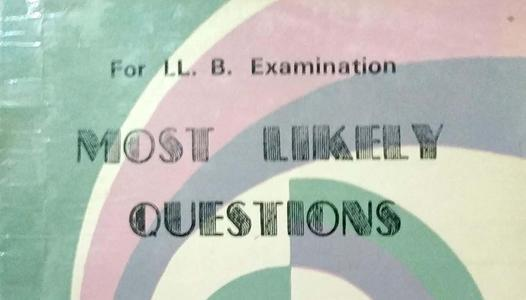 MOST LIKELY QUESTIONS FOR LLB EXAMINATION