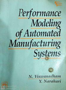 PERFORMANCE MODELING OF AUTOMATED MANUFACTURING SYSTEMS