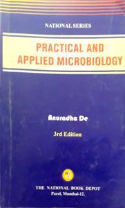 Practical and applied microbiology by Dr Anuradha De