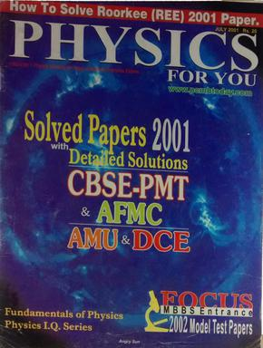 SPECIAL PHYSICS FOR YOU HOW TO SOLVED ROORKEE(REE) 2001 PAPERS WITH DETAILED SOLUTIONS CBSE PMT AND AFMC AMU AND DCE JULY 2001