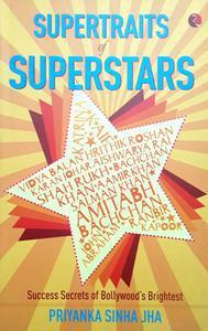 Supertraits of superstars By Priyanka sinha jha in English