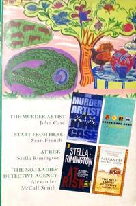 THE MURDER ARTIST, START FROM HERE, AT RISK, THE NO.1 LADIES DETECTIVE AGENCY