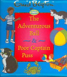 The Adventurous Ball and Poor Captain Puss