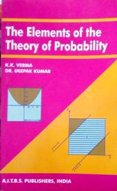 The Elements of the Theory of Probability by K. K. Verma