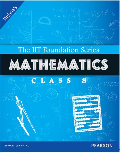 The IIT Foundation Series Mathematics Class 8: 3rd Edition