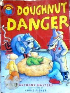 doughnut danger by Anthony Masters
